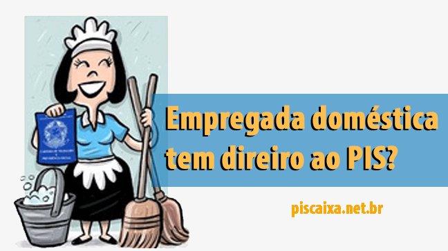 Empregada domestica tem direito ao abono salarial do pis